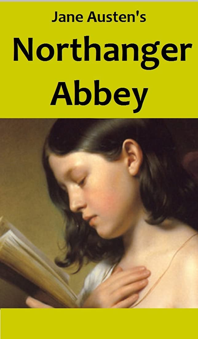 入場裏切り大きいNorthanger Abbey (Annotated) (English Edition)