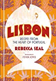 Lisbon. Recipes From the Heart of Portugal