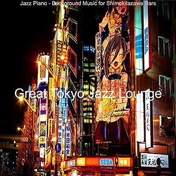 Jazz Piano - Background Music for Shimokitazawa Bars