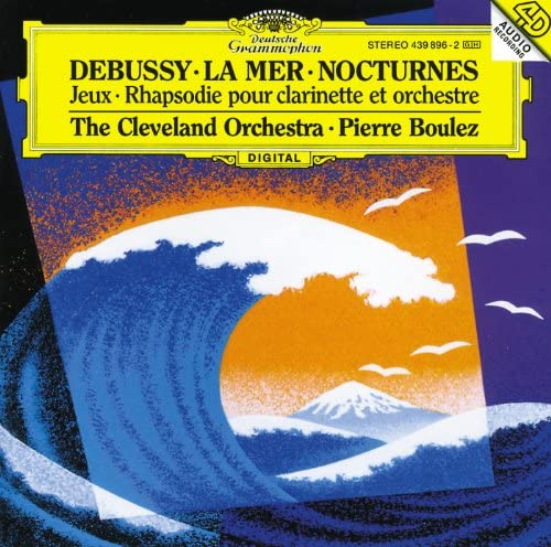The Cleveland Orchestra, Pierre Boulez, Franklin Cohen, The Cleveland Orchestra Chorus, Gareth Morrell & Claude Debussy