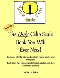 The Only Cello Scale Book You Will Ever Need