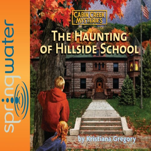 The Haunting of Hillside School                   By:                                                                                                                                 Kristiana Gregory                               Narrated by:                                                                                                                                 Various                      Length: 1 hr and 18 mins     4 ratings     Overall 4.0