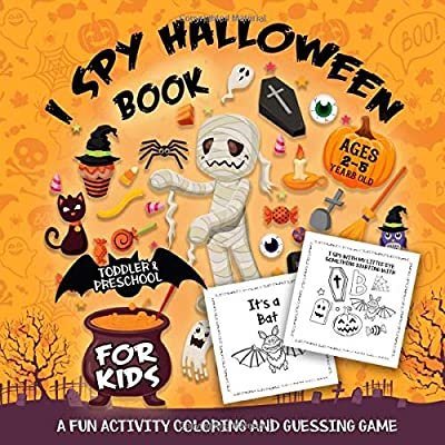 I Spy Halloween Book for Kids Ages 2-5: A Fun Activity Spooky Scary Things & Other Cute Stuff Coloring and Guessing Game For Little Kids, Toddler and Preschool