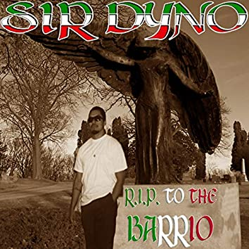 R.I.P. To the Barrio