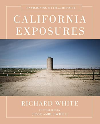 California Exposures: Envisioning Myth and History (English Edition)