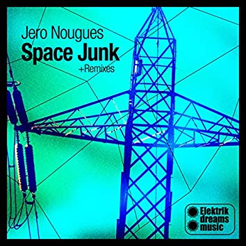 Jero Nougues - Space Junk + Remixes