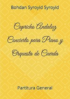 Capricho Andaluz. Concierto para Piano y Orquesta de Cuerda: Partitura General (Autograph Edition of Contemporary Music)