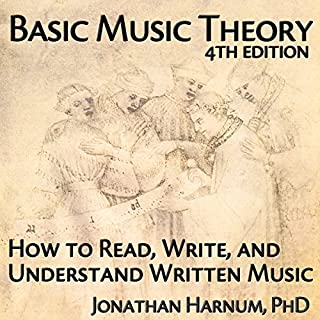 Basic Music Theory, 4th Edition     How to Read, Write, and Understand Written Music              By:                                                                                                                                 Jonathan Harnum                               Narrated by:                                                                                                                                 Jonathan Harnum                      Length: 8 hrs and 4 mins     60 ratings     Overall 4.4