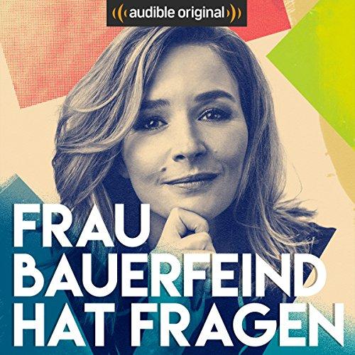 Frau Bauerfeind hat Fragen (Original Podcast) Titelbild