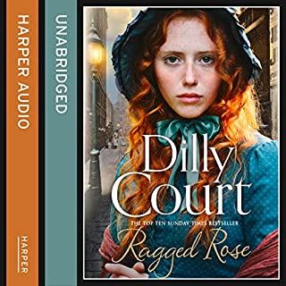 Ragged Rose                   By:                                                                                                                                 Dilly Court                               Narrated by:                                                                                                                                 Annie Aldington                      Length: 10 hrs and 31 mins     39 ratings     Overall 4.5
