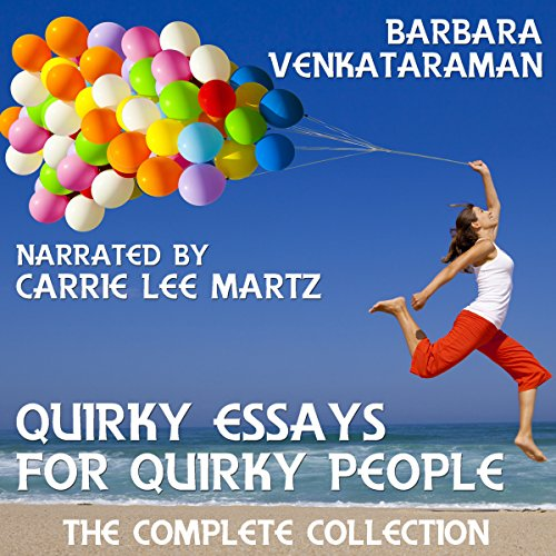 Quirky Essays for Quirky People: The Complete Collection audiobook cover art