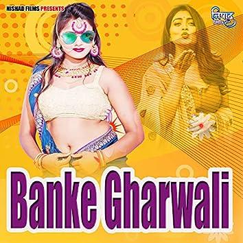 Banke Gharwali