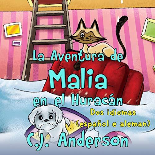 La Aventura de Malia en el Huracán: Un Libro en dos Idiomas [Malia's Hurricane Adventure: A Dual Language Book]  audiobook cover art