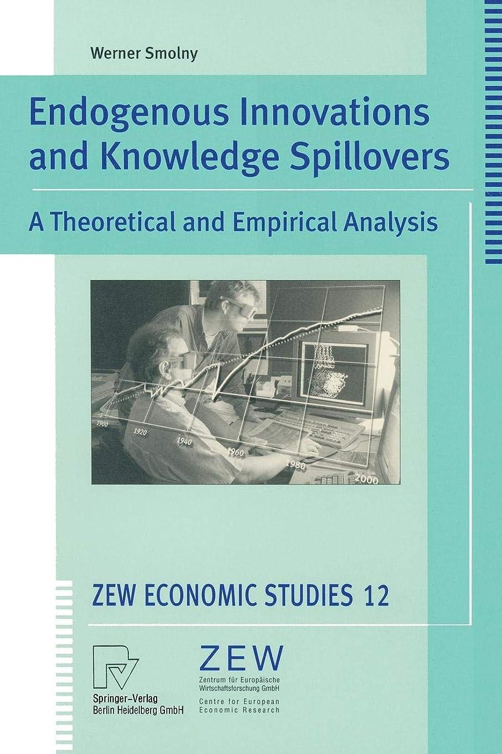 マルクス主義者月抽象Endogenous Innovations and Knowledge Spillovers: A Theoretical and Empirical Analysis (ZEW Economic Studies)