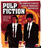 Pulp Fiction: The Complete Story of Quentin Tarantino s Masterpiece