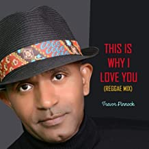 This Is Why I Love You (Reggae Mix)