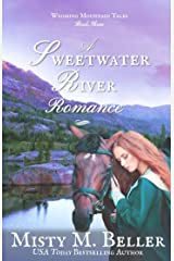 A Sweetwater River Romance (Wyoming Mountain Tales Book 3) Kindle Edition