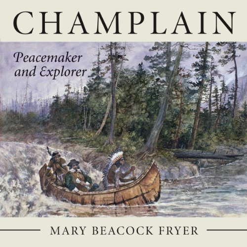 Champlain: Peacemaker and Explorer (English Edition)