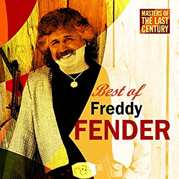 Masters Of The Last Century: Best of Freddy Fender