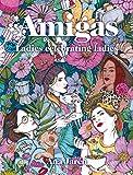 Amigas: Ladies celebrating ladies (Ilustración)