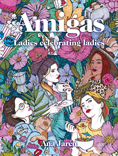 Amigas: Ladies celebrating ladies (Ilustración)
