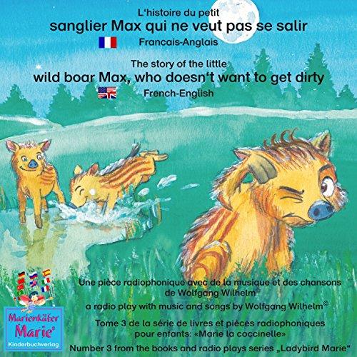 L'histoire du petit sanglier Max qui ne veut pas se salir. Français-Anglais audiobook cover art