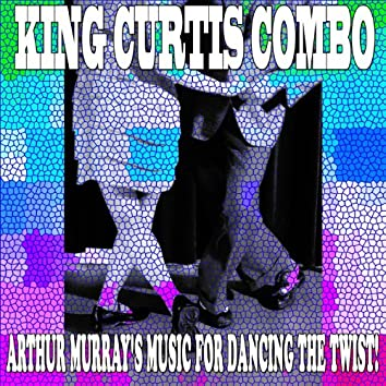 Arthur Murray's Music for Dancing the Twist! (Classic Album Remastered)