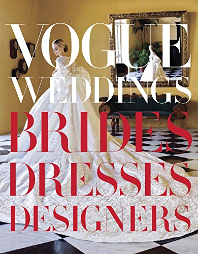 Image of Vogue Weddings: Brides, Dresses, Designers