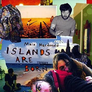 Islands Are Born
