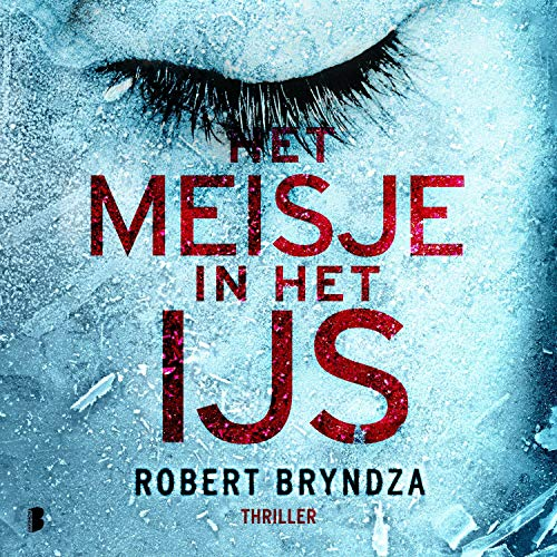 Het meisje in het ijs     Erika Foster 1              By:                                                                                                                                 Robert Bryndza                               Narrated by:                                                                                                                                 Inge Ipenburg                      Length: 13 hrs and 7 mins     Not rated yet     Overall 0.0