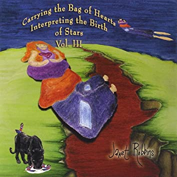 Carrying the Bag of Hearts Interpreting the Birth of Stars, Vol. Iii