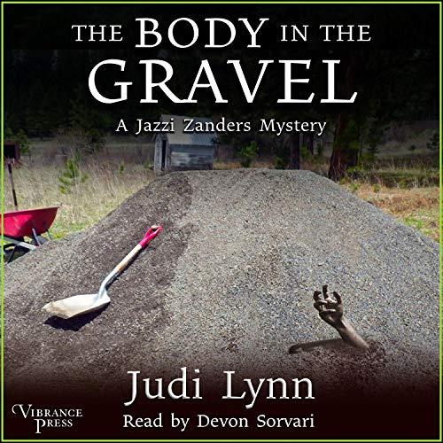 The Body in the Gravel: A Jazzi Zanders Mystery, Book Three