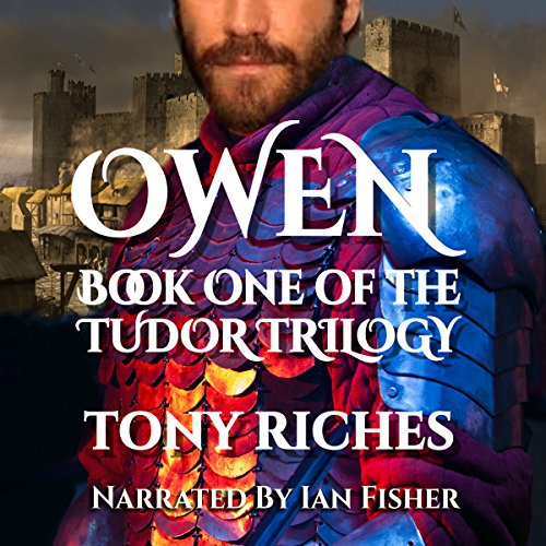 Owen     Tudor Trilogy, Book 1              De :                                                                                                                                 Tony Riches                               Lu par :                                                                                                                                 Ian Fisher                      Durée : 10 h et 3 min     Pas de notations     Global 0,0