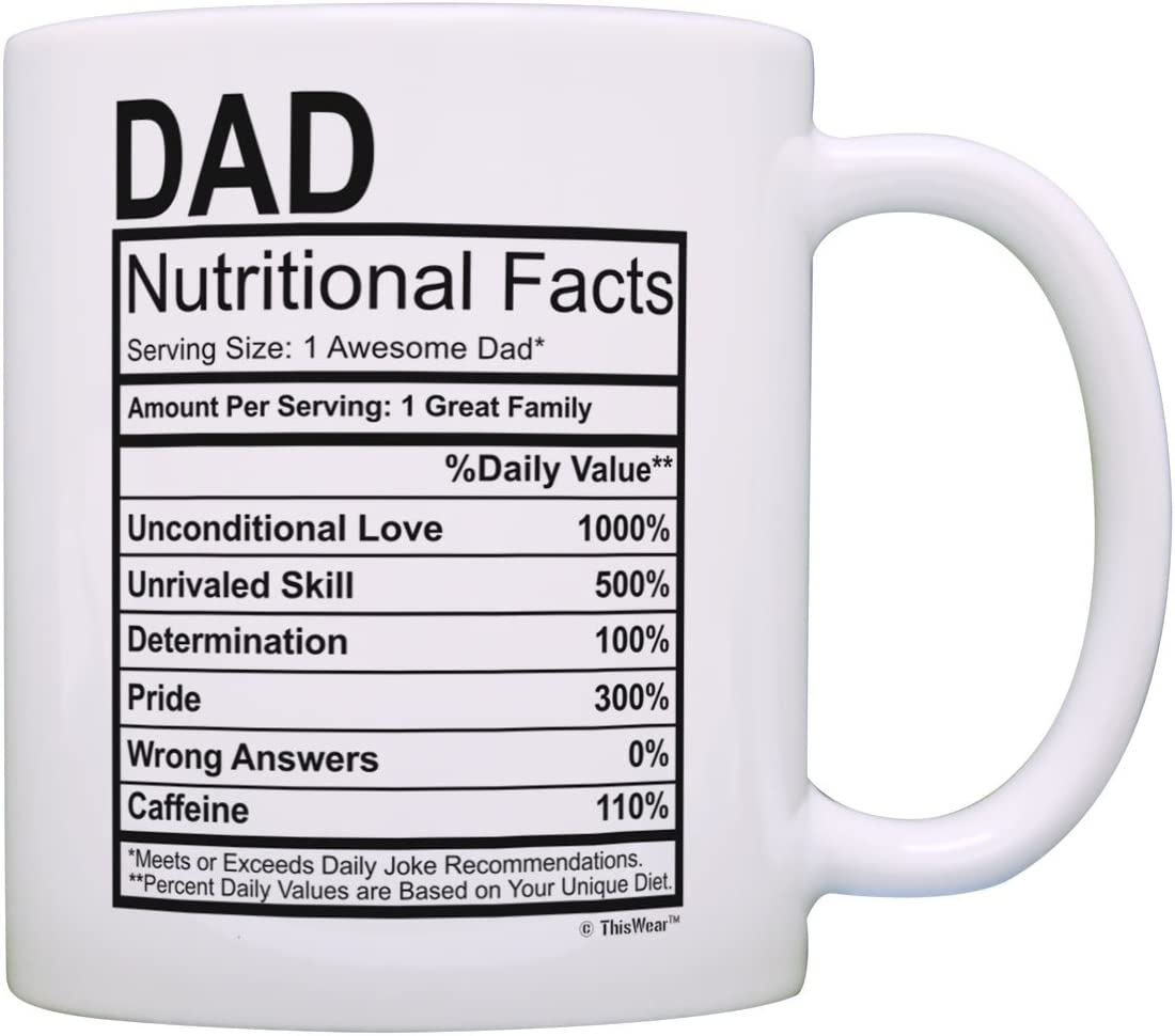 Fathers Day Gifts for Dad Nutritional Facts Label Funny Gifts for Dad Gag Gift Coffee Mug Tea Cup White