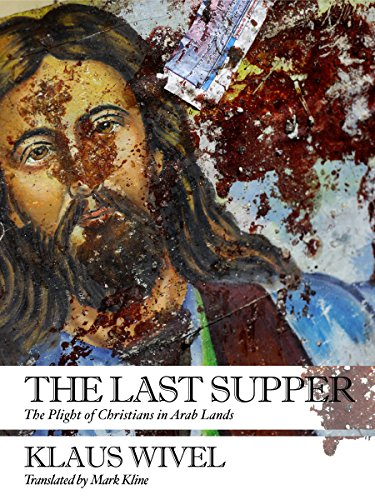 The Last Supper: The Plight of Christians in Arab Lands (List Of Arab Countries In The World)