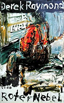 Roter Nebel (Pulp Master 1) (German Edition) by [Derek Raymond, Frank Nowatzki]