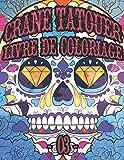 Crane Tatouer Livre De Coloriage -03-: le Jour des morts Livre de coloriage pour adulte Dia De Los Muertos Coloriage Tête de Mort / Apprendre a ... le tatouage / Illustrations sur un fond blanc