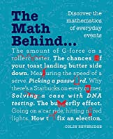 The Math Behind...: Discover the Mathematics of Everyday Events