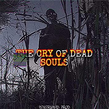 The Cry of Dead Souls