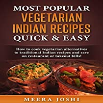 Most Popular Vegetarian Indian Recipes Quick Easy Audiobook By