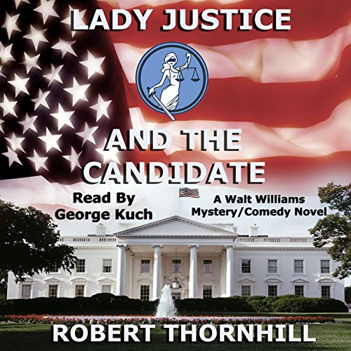 Lady Justice and the Candidate audiobook cover art