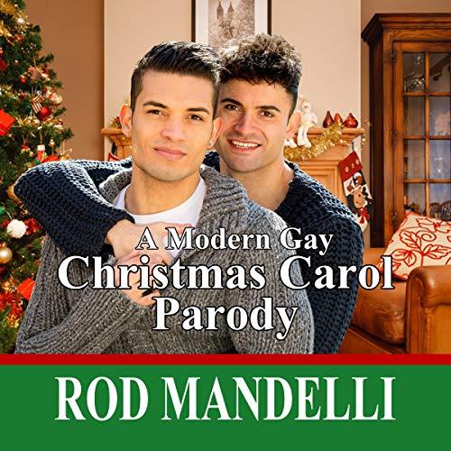 A Modern Gay Christmas Carol Parody Audiobook By Rod Mandelli cover art