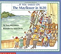 . . . If You Sailed on the Mayflower in 1620 by Ann McGovern Anna DiVito(1991-11-01)