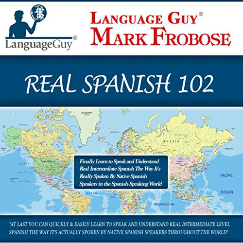 Language Guy's Real Spanish 102 [English and Spanish Edition] audiobook cover art