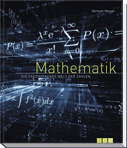Mathematik: Die faszinierende Welt der Zahlen