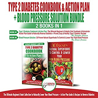 Type 2 Diabetes Cookbook and Action Plan & Blood Pressure Solution Bundle     2 Books in 1: Ultimate Beginner's Book Collection to Naturally Lower Your Blood Pressure & Guide to Reverse Diabetes              By:                                                                                                                                 Jennifer Louissa,                                                                                        Louise Jiannes                               Narrated by:                                                                                                                                 Tony Acland,                                                                                        Robert Anthony                      Length: 3 hrs and 3 mins     17 ratings     Overall 5.0