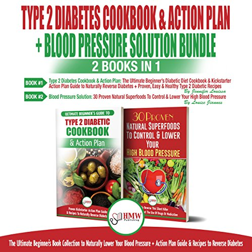 Type 2 Diabetes Cookbook and Action Plan & Blood Pressure Solution Bundle     2 Books in 1: Ultimate Beginner's Book Collection to Naturally Lower Your Blood Pressure & Guide to Reverse Diabetes              By:                                                                                                                                 Jennifer Louissa,                                                                                        Louise Jiannes                               Narrated by:                                                                                                                                 Tony Acland,                                                                                        Robert Anthony                      Length: 3 hrs and 3 mins     19 ratings     Overall 5.0