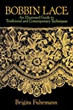Bobbin Lace: An Illustrated Guide to Traditional and Contemporary Techniques (Dover Knitting, Crochet,...