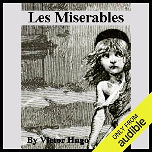 Les Miserables                   By:                                                                                                                                 Victor Hugo                               Narrated by:                                                                                                                                 Walter Covell                      Length: 33 hrs and 19 mins     Not rated yet     Overall 0.0