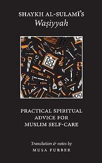Shaykh al-Sulami's Wasiyyah: Practical Spiritual Advice for Muslim Self-Care